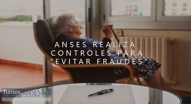 "ANSES realiza controles para ""evitar fraudes"""
