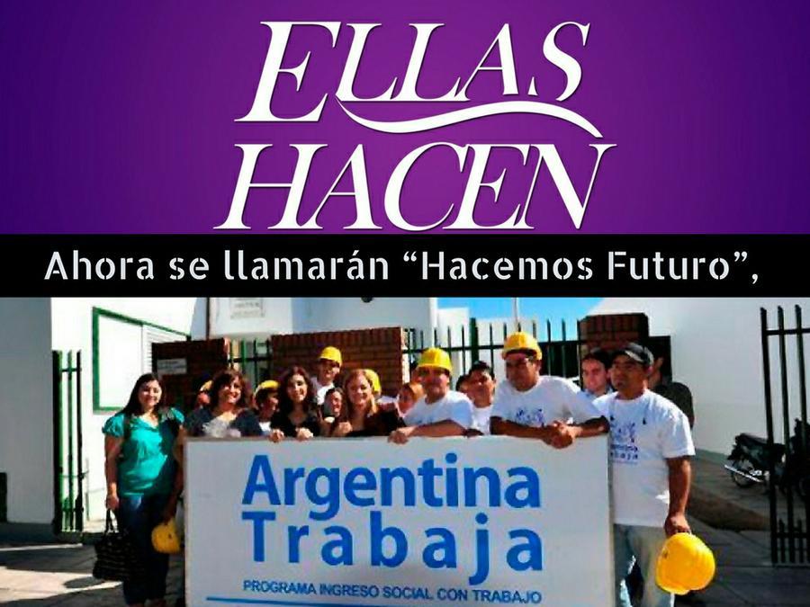 Hacemos Futuro: Eliminan Argentina Trabaja y Ellas Hacen