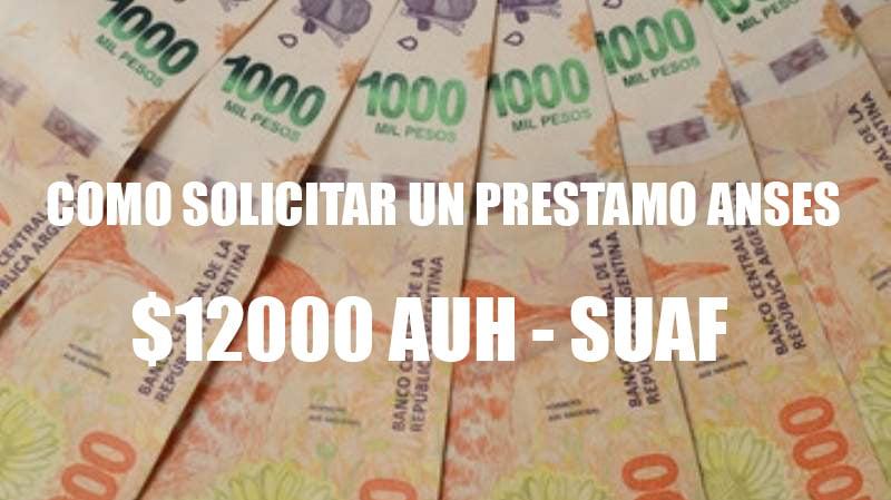 Préstamos ANSES de 12000 pesos
